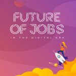 Future of Jobs in the Digital Era